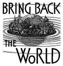 bring back the world