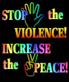 Stop the Violence Increase the Peace