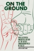 On the Ground: An Illustrated Anecdotal History of the Sixties Underground Press in the U.S