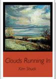 Clouds Come Running by Kim Shuck